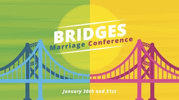 Bridges: Marriage Conference