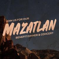 Mazatlan Benefit Dinner & Concert