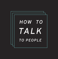 How To Talk to People - Pitching, Networking, and...