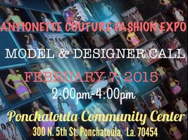 Antionette Couture Fashion Expo Model & Designer Call