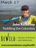 John Roskelley: Paddling the Columbia - BeWild 2015...