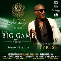Super Bowl SUNDAY Finale hosted by TYRESE at The MINT U...