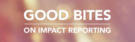 GOOD Bites... on impact reporting