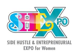 The SheXpo-The Side Hustle + Entrepreneurial Expo for...