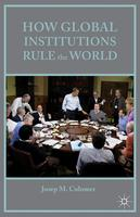 How Global Institutions Rule the World: Book Talk with...