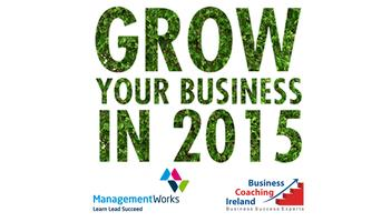 Free Workshop - Growing Your Business: Dublin South