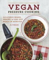 Vegan Pressure Cooking 101: Cooking Demonstration...