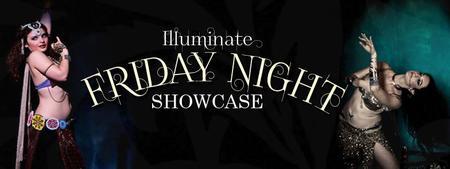 Illuminate Friday Night Showcase!