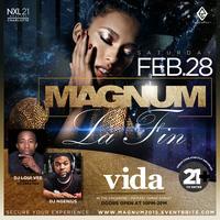 ★-★ M A G N U M ★-★ La Fin || Sat, Feb 28 @ Vida...