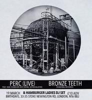 Perc + Bronze Teeth - Presented By The Quietus