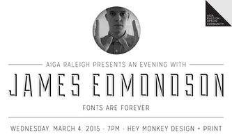 James Edmondson: Fonts are Forever Speaking Event