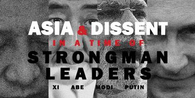 Asia and Dissent in a time of Strongman Leaders - Xi,...