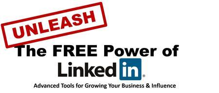 Unleash The FREE Power of LinkedIn