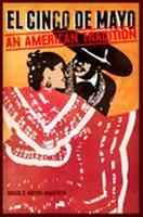 Mexican Rancho Era and Origination of Cinco de Mayo