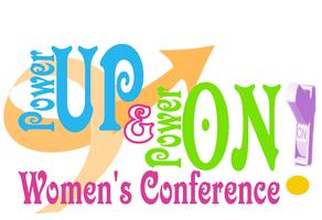 "2013 ""PowerUp!& PowerOn!"" Women's Conference (Renew Women's..."