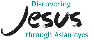 Discovering Jesus through Asian eyes Training Event -...