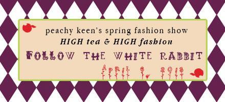HIGH tea & HIGH fashion: Peachy Keen's Spring Fashion...