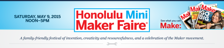 Honolulu Mini Maker Faire 2015
