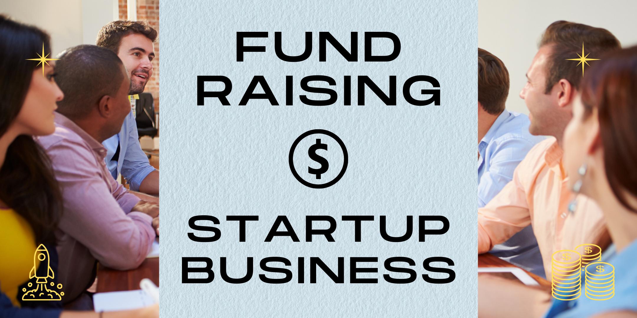 [Startups] : Fund Raising for Startup Business