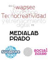 """Swapsee Workshop """"Tecnocreatividad y el renacimiento..."""