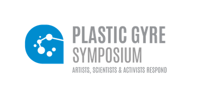 PLASTIC GYRE: ARTISTS, SCIENTISTS AND ACTIVISTS RESPOND
