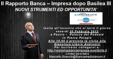Il Rapporto Banca – Impresa dopo Basilea III : NUOVI...