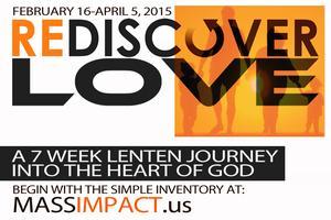 Rediscover Love: 7 Week Lenten Journey