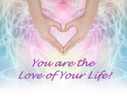 You are the Love of Your Life!
