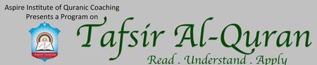 TAFSIR AL-QURAN - Read | Understand | Apply