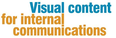 Visual content for internal communications