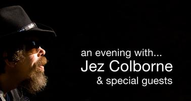 An evening with... Jez Colborne & special guests