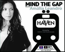 = MIND THE GAP = @ HAVEN LOUNGE w/AMALIA LEANDRO -...