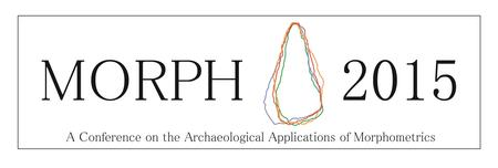 MORPH2015: A Conference on the Archaeological...