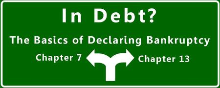 In Debt? The Basics of Declaring Bankruptcy