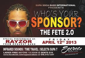 "WHOS YOUR SPONSOR? ""THE FETE"" 2.0"