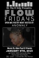 FLOW FRIDAYS Open Mic Poetry Night Hosted By ANOMALY