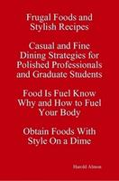 Professional Graduate Student Cooking 101 Frugal Foods and...