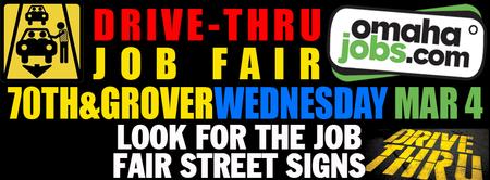 Drive Thru Omaha Job Fair-March 04, 2015-8am-1pm