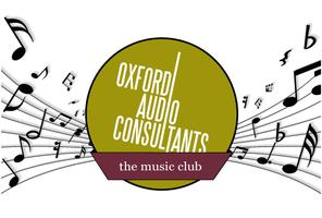 OXFORD AUDIO - MUSIC CLUB. A bi-monthly free event.