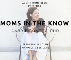 Moms in the Know: Austin Moms Blog & Carrie Contey, PhD