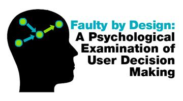 Faulty by Design: A Psychological Examination of User...