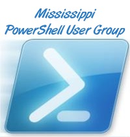 Mississippi PowerShell User Group March Meeting