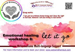 Emotional healing workshop 8:  Let it go (Group 1)
