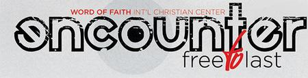 Word Of Faith Int'l - Encounter Weekend (Members Only)