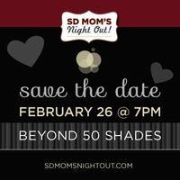 Beyond 50 Shades with SD Mom's Night Out