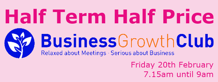 HALF TERM HALF PRICE AT THE BUSINESS GROWTH CLUB MILTON...