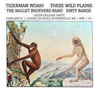 Tigerman Woah! & These Wild Plains Record Release Party
