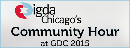 IGDA Chicago's Community Hour at GDC