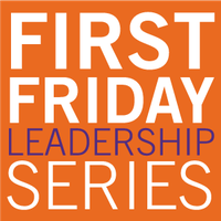 First Friday Leadership Series with Nathan Bond
