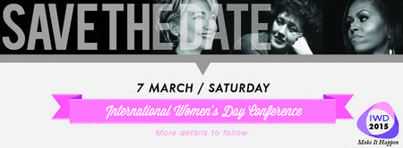 International Women's Day Conference 2015: Make It...